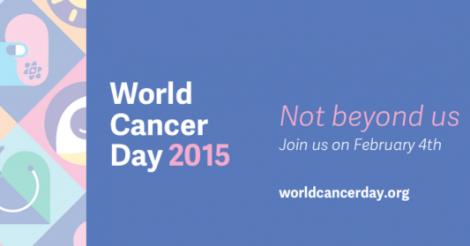 Feb 4th, World Cancer Day 2015